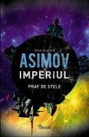 Isaac Asimov - Imperiul, Vol. 2: Praf de stele