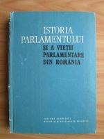 Anticariat: Istoria Parlamentului si a vietii parlamentare din Romania