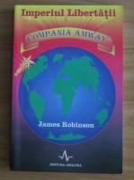 Anticariat: James Robinson - Imperiul Libertatii. Compania Amway
