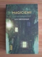 Lev Grossman - Magicienii