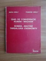 Anticariat: Maria Kiraly - Ghid de conversatie roman-maghiar