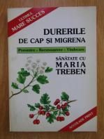 Anticariat: Maria Treben - Durerile de cap si migrena
