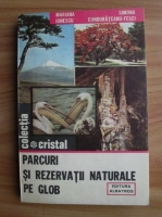Mariana Ionescu - Parcuri si rezervatii naturale pe glob