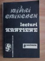 Anticariat: Mihai Eminescu - Lecturi Kantiene