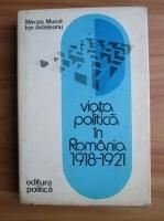 Anticariat: Mircea Musat - Viata politica in Romania 1918-1921