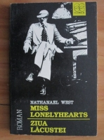 Nathanael West - Miss Lonelyhearts. Ziua lacustei