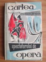 Anticariat: Nicolae Negrea - Cartea spectatorului de opera