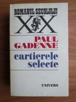 Anticariat: Paul Gadenne - Cartierele selecte
