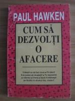 Paul Hawken - Cum sa dezvolti o afacere