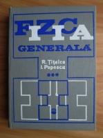 Anticariat: Radu Titeica - Fizica generala (volumul 3)