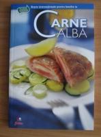 Anticariat: Retete internationale pentru familia ta. Carne alba