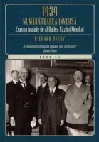 Richard Overy - 1939, numaratoarea inversa. Europa inainte de al doilea razboi mondial