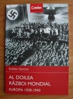 Robin Havers - Al Doilea Razboi Mondial. Europa 1939-1943
