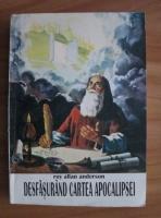 Roy Allan Anderson - Desfasurand cartea apocalipsei
