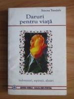 Simona Trandafir - Daruri pentru viata