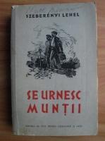 Szeberenyi Lehel - Se urnesc muntii