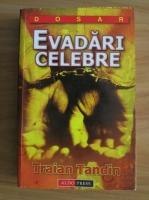 Anticariat: Traian Tandin - Evadari celebre