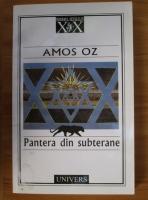 Amos Oz - Pantera din subterane