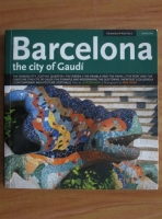 Anticariat: Barcelona, the city of Gaudi