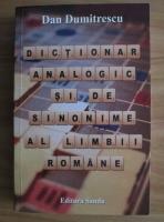 Anticariat: Dan Dumitrescu - Dictionar analogic si de sinonime al limbii romane