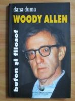 Anticariat: Dana Duma - Woody Allen, bufon si filosof