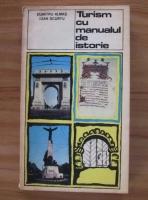 Dumitru Almas - Turism cu manualul de istorie