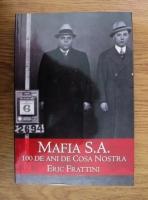 Anticariat: Eric Frattini - Mafia S.A. 100 de ani de Cosa Nostra