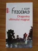 Anticariat: F. Scott Fitzgerald - Dragostea ultimului magnat (Top 10+)