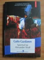 Anticariat: Gaito Gazdanov - Spectrul lui Alexander Wolf