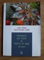 Anticariat: Gina Frincu - Preparate din peste si fructe de mare. 500 de retete