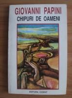Giovanni Papini - Chipuri de oameni