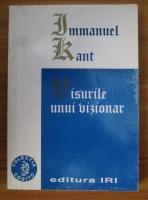 Anticariat: Immanuel Kant - Visurile unui vizionar