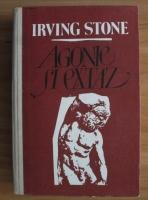 Irving Stone - Agonie si extaz (coperti cartonate)