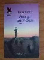 Anticariat: Ismail Kadare - Amurgul zeilor stepei