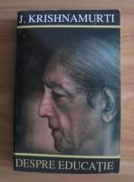 J. Krishnamurti - Despre educatie
