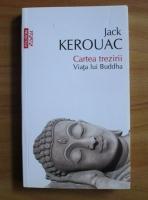 Jack Kerouac - Cartea trezirii. Viata lui Buddha (Top 10+)
