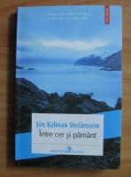 Jon Kalman Stefansson - Intre cer si pamant