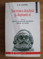 Anticariat: Karl R. Popper - Societatea deschisa si dusmanii ei, volumul 2. Epoca marilor profetii: Hegel si Marx