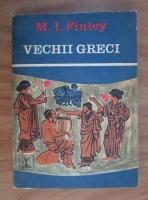 Anticariat: M. I. Finley - Vechii greci