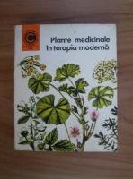 Anticariat: Maria Alexandriu Peiulescu - Plante medicinale in terapia moderna