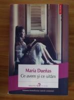 Anticariat: Maria Duenas - Ce avem si ce uitam