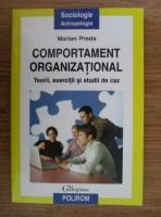 Anticariat: Marian Preda - Comportament organizational. Teorii, exercitii si studii de caz