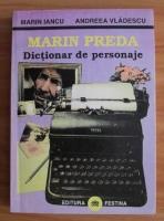 Marin Iancu - Marin Preda. Dictionar de personaje