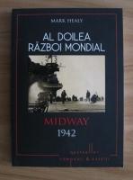 Anticariat: Mark Healy - Al doilea Razboi Mondial. Midway 1942
