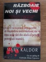Mary Kaldor - Razboaie noi si vechi