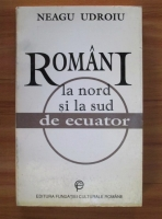Neagu Udroiu - Romani la nord si la sud de ecuator