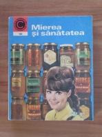 Anticariat: Nic. N. Mihailescu - Mierea si sanatatea