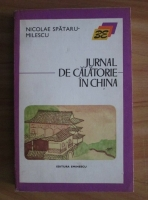 Nicolae Spataru-Milescu - Jurnal de calatorie in China