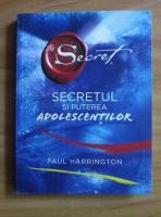 Anticariat: Paul Harrington - Secretul si puterea adolescentilor