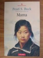 Anticariat: Pearl S. Buck - Mama